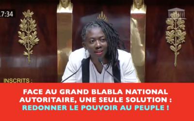 Vidéo – GRAND BLABLA NATIONAL, UNE SEULE SOLUTION, REDONNER LE POUVOIR AU PEUPLE !