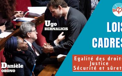 """""""Nous sommes pour !"""" – Lois cadres LFI : égalité des droits, justice, sécurité/sûreté"""