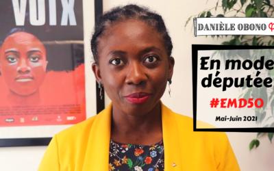 #EMD50 En mode députée – Revue d'activité parlementaire #50 (mai-juin 2021)
